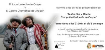 PRESENTACION DE TEATRO CHE Y MOCHE COMO COMPAÑIA RESIDENTE EN CASPE