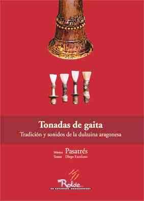 PRESENTACION DE 'TONADAS DE GAITA: TRADICION Y SONIDOS DE LA DULZAINA ARAGONESA'